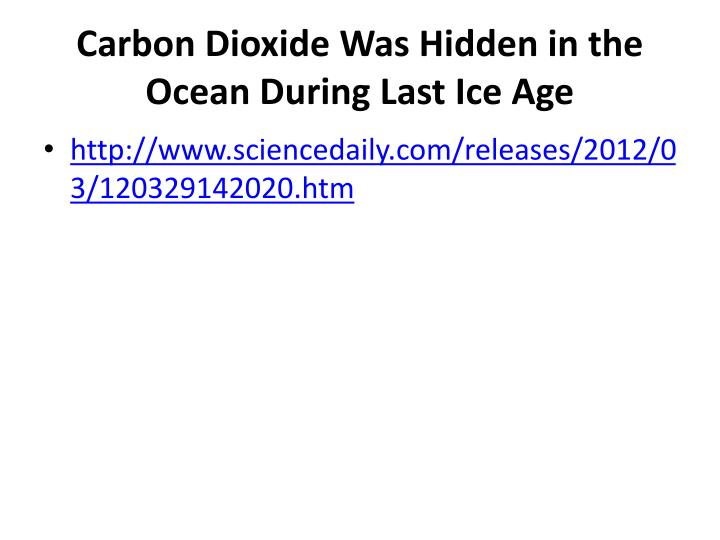 carbon dioxide was hidden in the ocean during last ice age n.