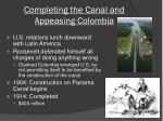 completing the canal and appeasing colombia