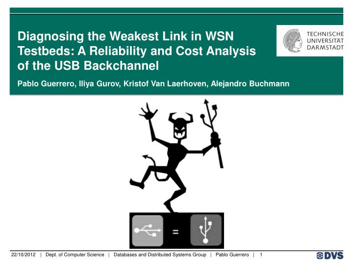 diagnosing the weakest link in wsn testbeds a reliability and cost analysis of the usb backchannel n.