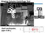 hinging column centrifuge test