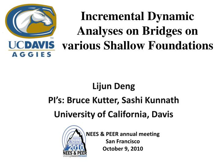 incremental dynamic analyses on bridges on various shallow foundations n.