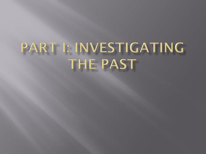 part i investigating the past n.
