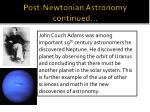 post newtonian astronomy continued