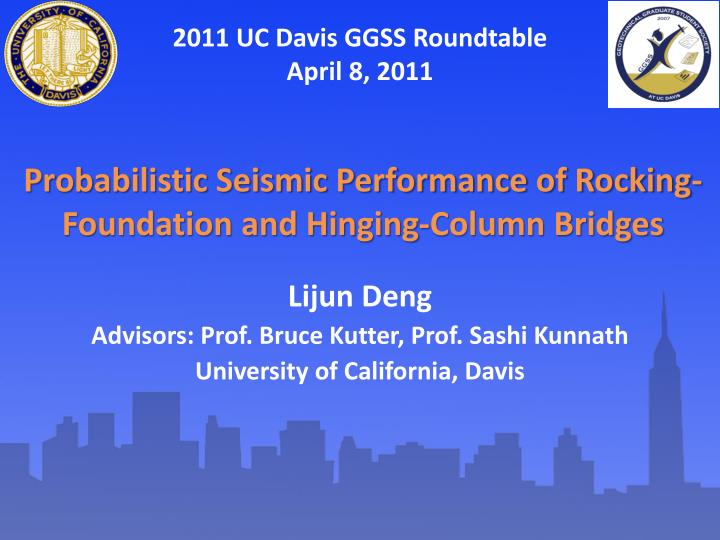 probabilistic seismic performance of rocking foundation and hinging column bridges n.