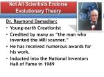 not all scientists endorse evolutionary theory
