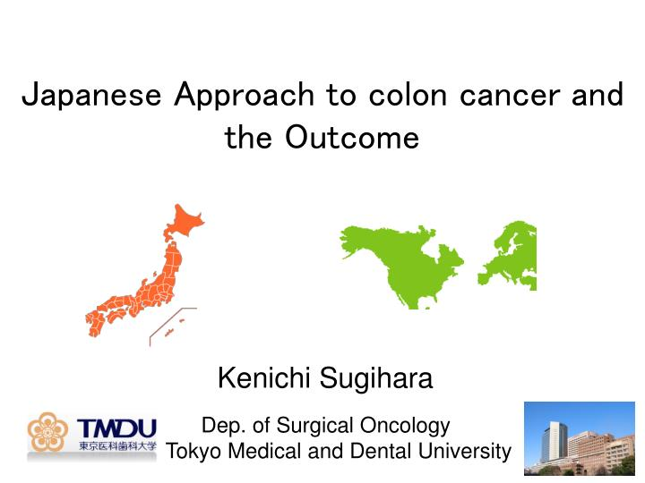 japanese approach to colon cancer and the outcome n.