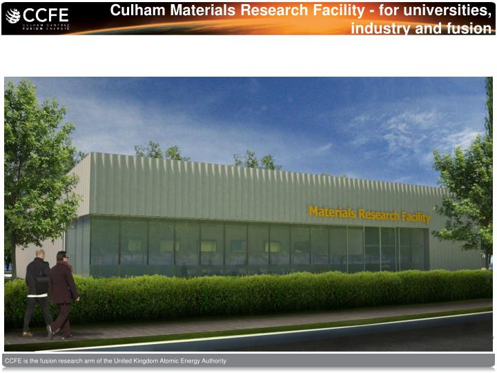 culham materials research facility for universities industry and fusion n.