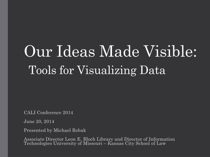 our ideas made visible tools for visualizing data n.