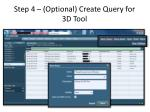 step 4 optional create query for 3d tool