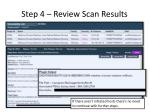 step 4 review scan results