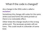 what if the code is changed
