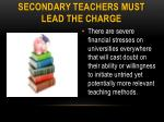secondary teachers must lead the charge
