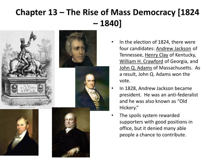 Chapter 13 – The Rise of Mass Democracy [1824 – 1840]