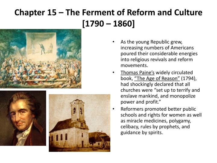 Chapter 15 – The Ferment of Reform and Culture [1790 – 1860]