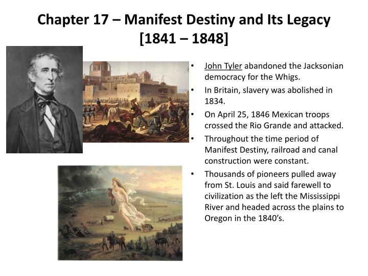 Chapter 17 – Manifest Destiny and Its Legacy [1841 – 1848]