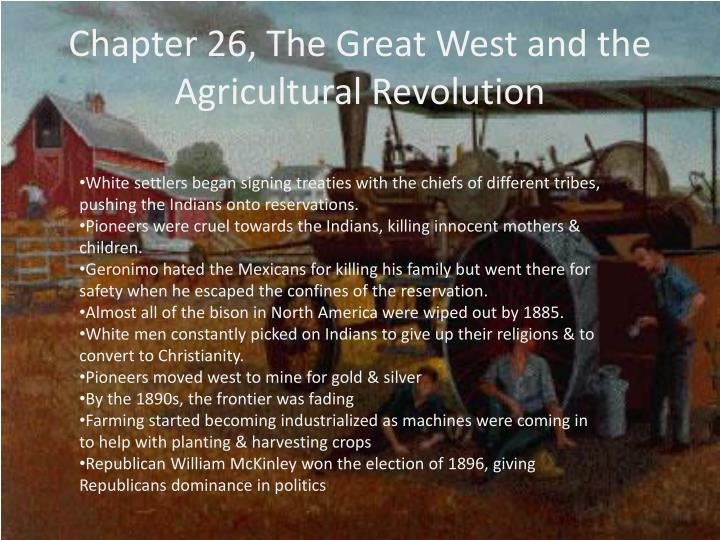 Chapter 26, The Great West and the Agricultural Revolution