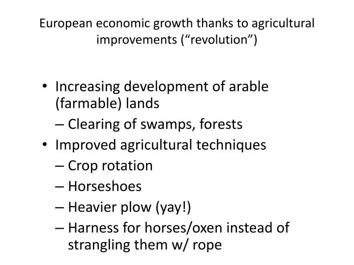 """European economic growth thanks to agricultural improvements (""""revolution"""")"""