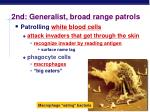 2nd generalist broad range patrols