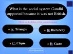 what is the social system gandhi supported because it was not british