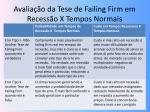 avalia o da tese de failing firm em recess o x tempos normais