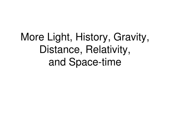 more light history gravity distance relativity and space time n.