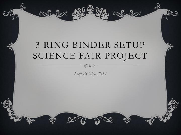 3 ring binder setup science fair project n.