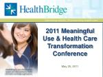 2011 meaningful use health care transformation conference