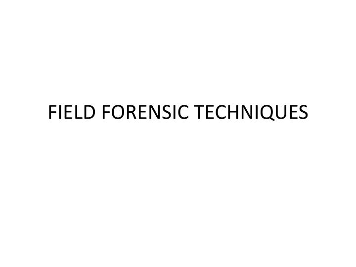 field forensic techniques n.