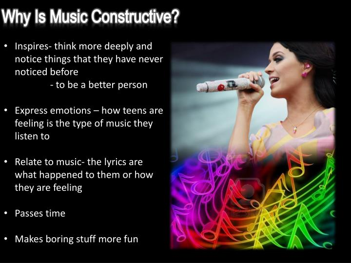 Why Is Music Constructive?