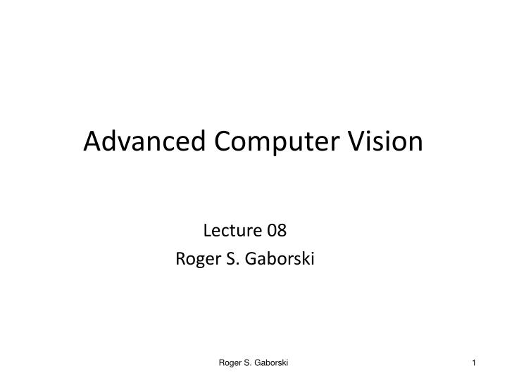 lecture 08 roger s gaborski n.