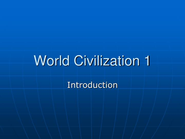 world civilization 1 n.