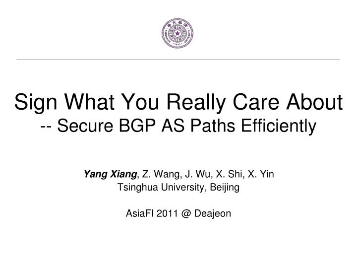 sign what you really care about secure bgp as paths efficiently n.