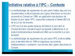 initiative relative l ipc contexte