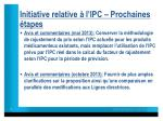 initiative relative l ipc prochaines tapes