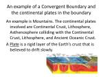an example of a convergent boundary and the continental plates in the boundary