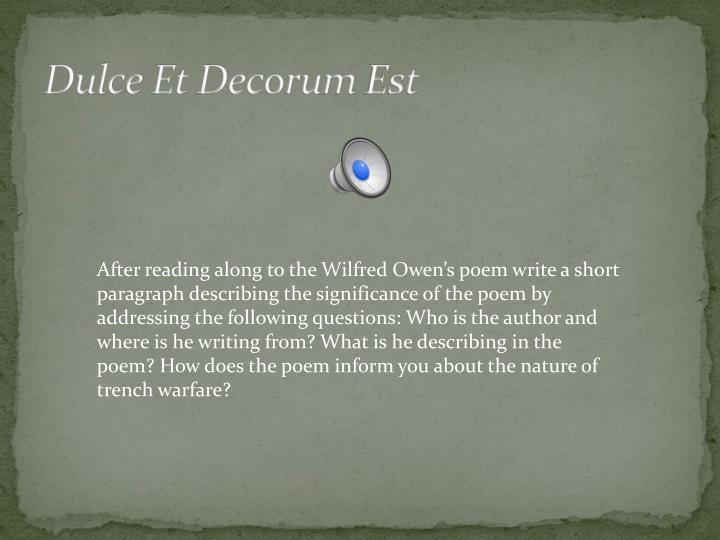 """dulce et decorum est 2 2018-4-3 1  grade 8 literature mini-assessment """"dulce et decorum est"""" by wilfred owen this grade 8 mini-assessment is based on the poem """"dulce et decorum est"""" by wilfred owen."""