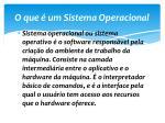 o que um sistema operacional