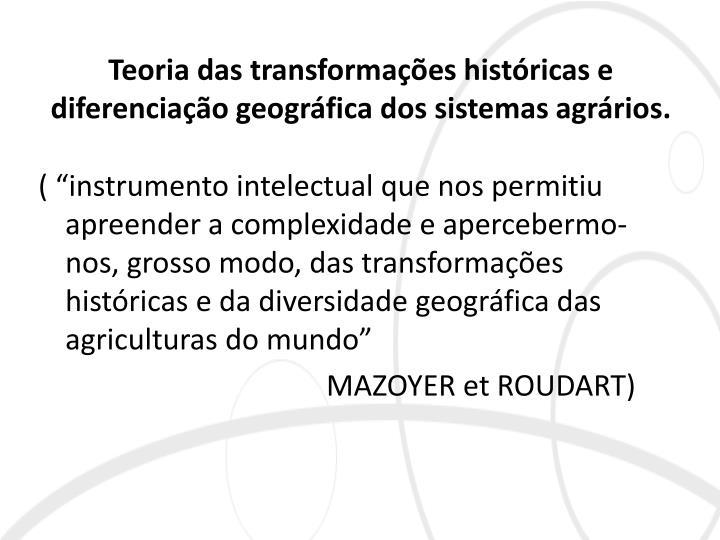 Teoria das transformações históricas e diferenciação geográfica dos sistemas agrários.