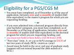 eligibility for a pgs cgs m