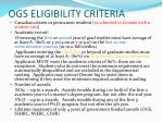 ogs eligibility criteria