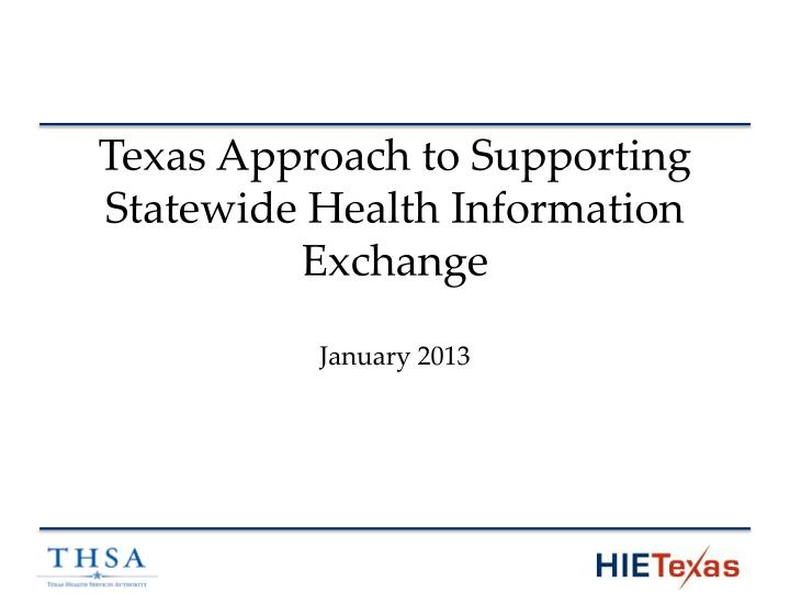 texas approach to supporting statewide health information exchange n.