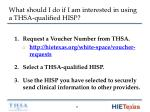 what should i do if i am interested in using a thsa qualified hisp