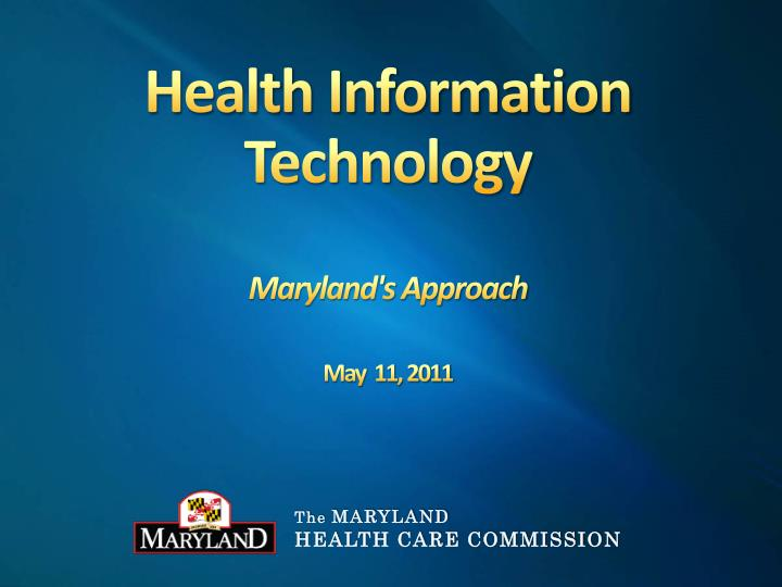health information technology maryland s approach may 11 2011 n.