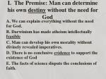 i the premise man can determine his own destiny without the need for god5