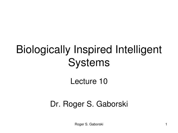 biologically inspired intelligent systems n.
