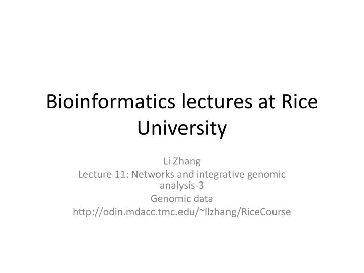 bioinformatics lectures at rice university n.