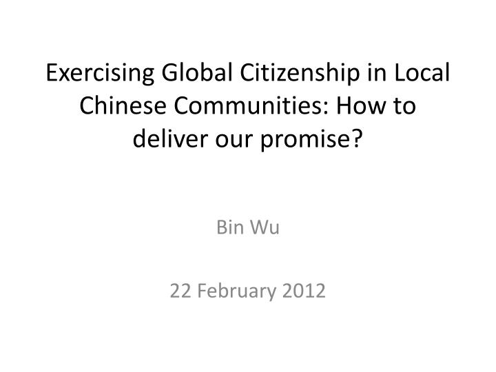 exercising global citizenship in local chinese communities how to deliver our promise n.