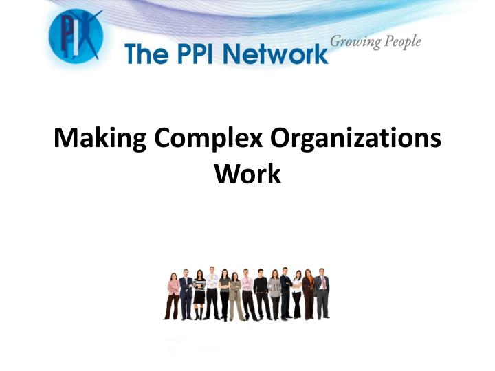 making complex organizations work n.