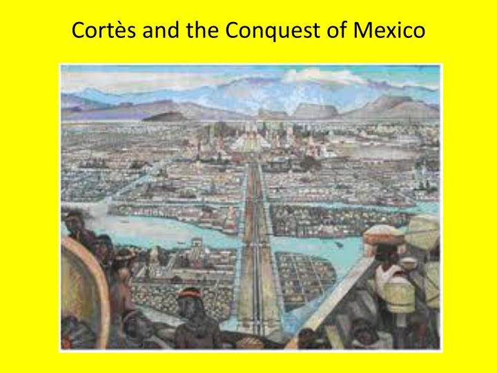 cort s and the conquest of mexico n.