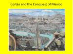 cort s and the conquest of mexico